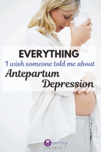 What I wish someone told me about antepartum depression