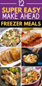 Easiest Make Ahead Freezer Meals