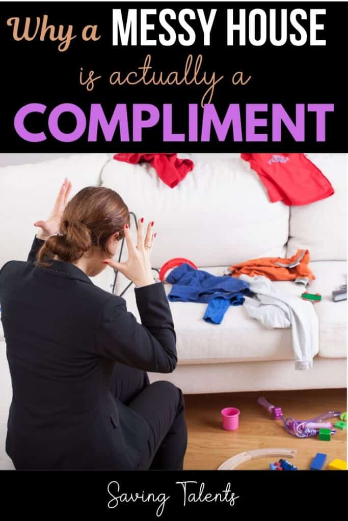 Why Your Messy House is Actually a Compliment