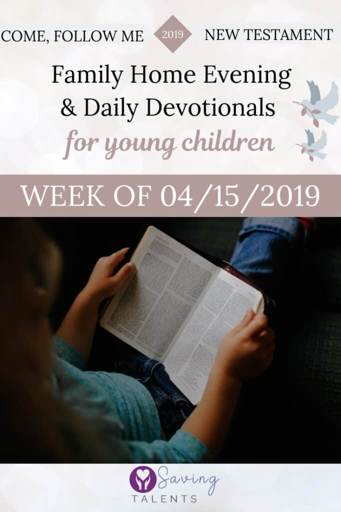 Come Follow Me 4/15/2019 – Devotionals & FHE for Children - Easter