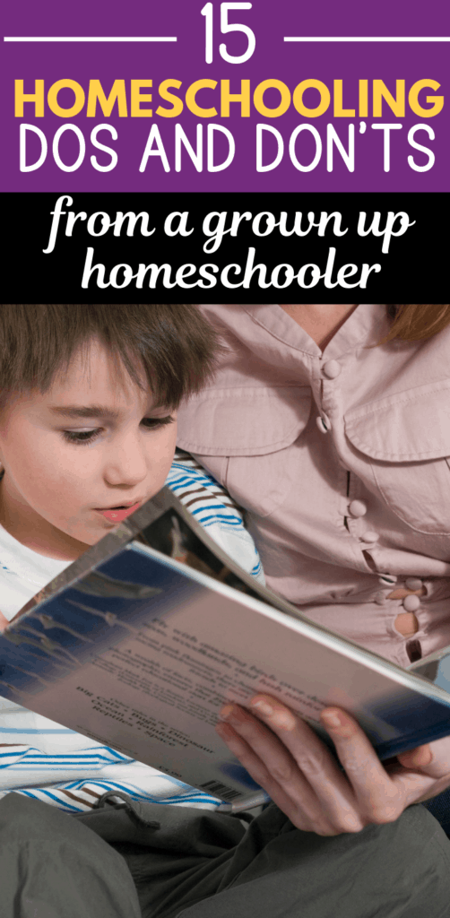 15 Homeschooling Dos and Don'ts- From a Grown Up Homeschooler