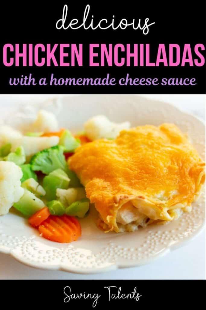 chicken enchiladas with homemade cheese sauce