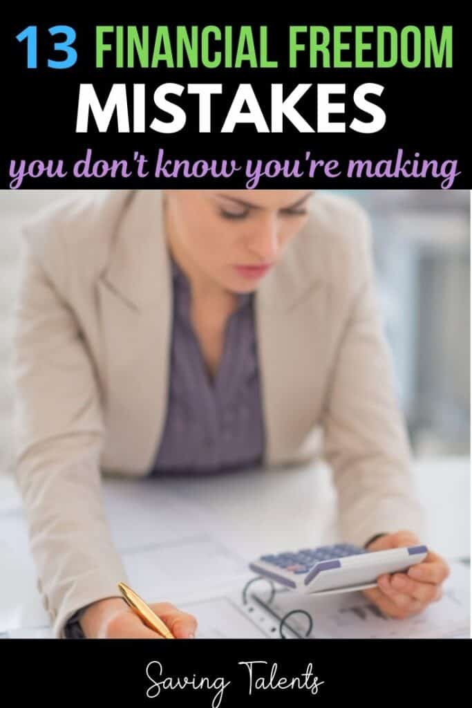 13 Financial Freedom Mistakes You Don't Know You're Making (and How You Can Fix Them Today)