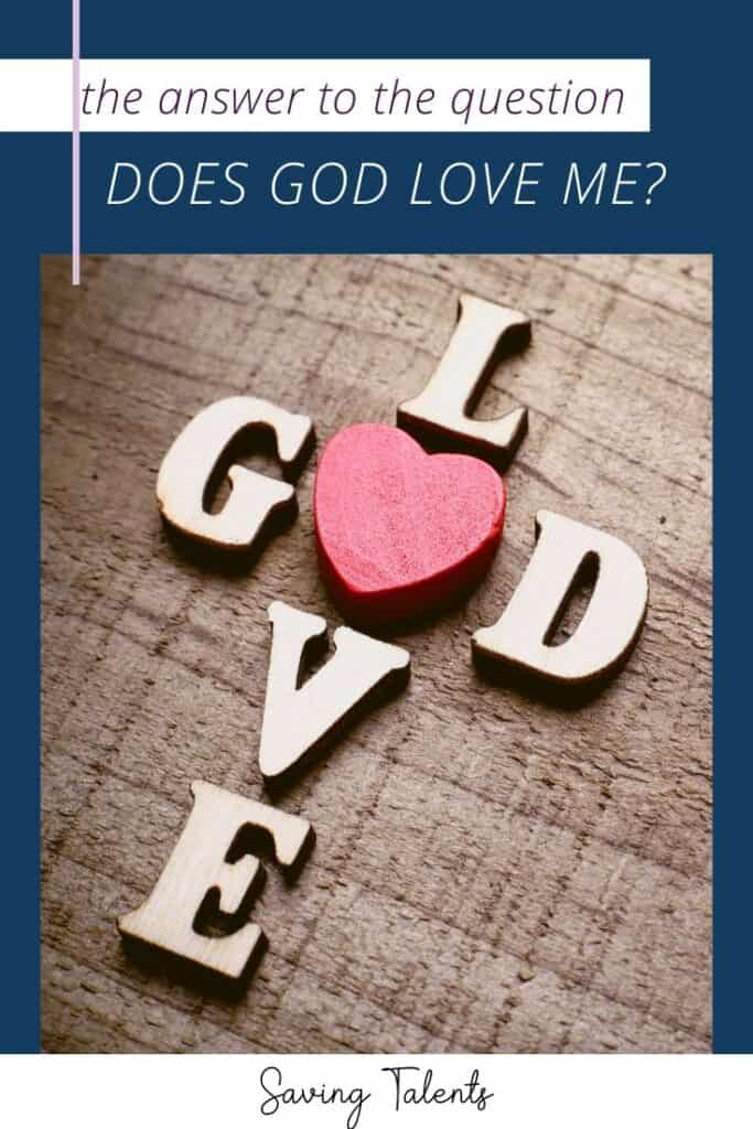 Does God Love Me?  The Love of God & Our Individual Worth