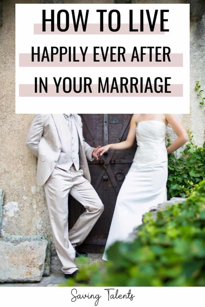How to Live Happily Ever After in Your Marriage