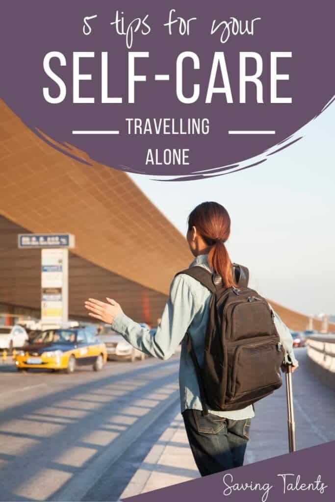 5 Self-Care Tips While Travelling Alone